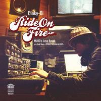 DINKY-DI / Ride On Fire(MURO's LOVE Break)-Gold Wave(RYUHEI THE MAN 45 EDIT)  [7inch]