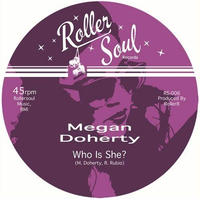 MEGAN DOHERTY / WHO IS SHE? [7inch]