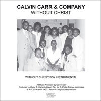 CALVIN CARR & COMPANY WITHOUT CHRIST / INST [7INCH]