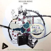 KILLER-BONG / 1950~ [CDR]