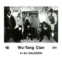 3月下旬 - DJ GAJIROH / WU-TANG CLAN [MIX CD]