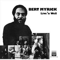BERT MYRICK / LIVE 'N WELL [LP]
