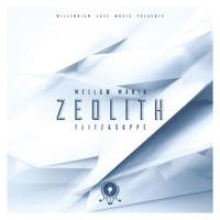 Flitz&Suppe / Mellow Mania #1 -Zeolith [LP]