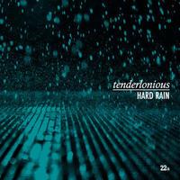 TENDERLONIOUS / HARD RAIN -国内盤- [CD]