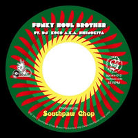 SOUTHPAW CHOP / Funky Soul Brother feat. DJ Koco a.k.a. Shimokita- [7INCH]