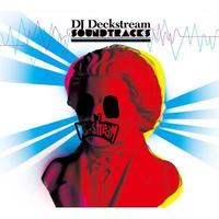 Deckstream / Soundtracks [CD]