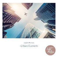 V.A. / Light Mellow -Urban Current-[CD]