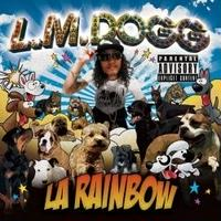 L.M.DOGG / La rainbow [CD]