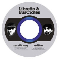 Libretto & BusCrates / Ain't That Funky [7INCH]