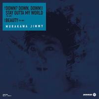 MURAKAWA JIMMY SATOSHI / DOWN?DOWN,DOWN!/STAY OUTTA MY WORLD(Re-edit) [7inch]