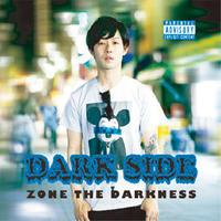 ZONE THE DARKNESS / DARK SIDE [CD]