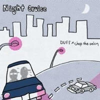 DUFF×chop the onion / Night Cruise [CD]