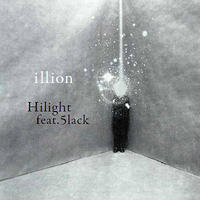 illion / Hilight feat.5lack [7INCH]