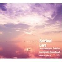 Immigrant's Bossa Band / Spritual Love -Immigrant's Cover Collection- [CD]