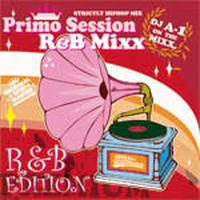 DJ A-1 / PRIMO SESSION R&B EDITION [MIX CD]