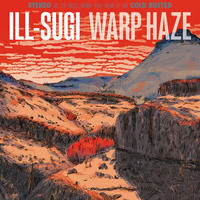 ILLSUGI (Nasty Ill Brother S.U.G.I) / WARP HAZE [LP]