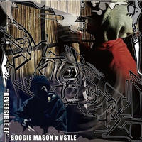 BOOGIE MASON x  VSTLE / REVERSIBLE EP[CD]