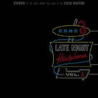 ESBE / LATE NIGHT HEADPHONES VOL. 1 [2LP]