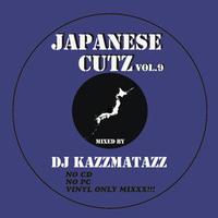 DJ KAZZMATAZZ / JAPANESE CUTZ VOL.9 [MIX CD]