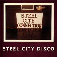 Steel City Connection / Steel City Disco [12inch]