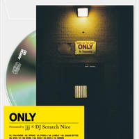 jjj × DJ Scratch Nice / ONLY [CD]