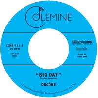 Orgone - Big Day/Hound Dogs [7inch]