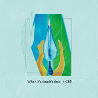 CE$  / When it's time,it's time. [MIX CD]