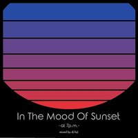 dj fuji / In The Mood Of Sunset -at 7p.m.- [MIX CD]