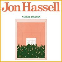 JON HASSELL / VERNAL EQUINOX (REMASTERED) [LP]