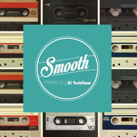 DJ Yoshifumi / Smooth [MIX CD]