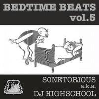 SONETORIOUS aka DJ HIGHSCHOOL / bed time beats vol.5 [CD]