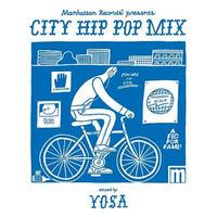 "YOSA / Manhattan Records presents ""CITY HIP POP MIX"" mixed by YOSA [MIX CD]"
