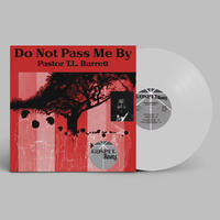 Pastor T.L. Barrett / Do Not Pass Me By [LP] (White Vinyl Repress)