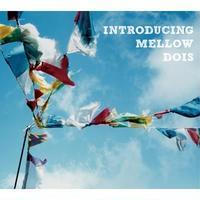 V.A / Introducing Mellow Dois [CD]