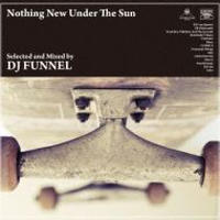 Dj Funnel / Nothing New Under The Sun [MIX CD]
