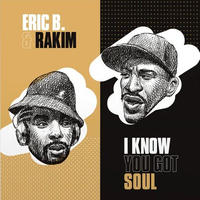 ERIC B. & RAKIM / I KNOW YOU GOT SOUL [7inch]