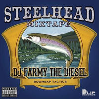 "FARMY THE DIESEL / The Blab Butta'#001 ""STEELHEAD"" [MIX CD]"