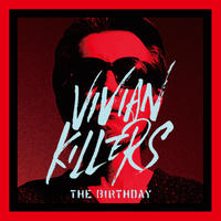 RSD2019 - The Birthday / VIVIAN KILLERS [2LP]