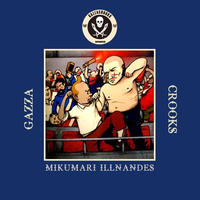MIKUMARI x ILLNANDES / GAZZA CROOKS [CD]