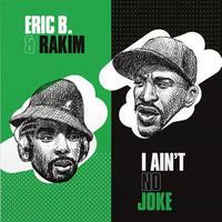 ERIC B. & RAKIM / I AIN'T NO JOKE b/w ERIC B. IS ON THE CUT [7inch]