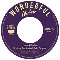 LEONARD CHARLES / BREAKING OVER YOU FEAT. GUILTY SIMPSON [7inch]