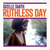 Gizelle Smith / Ruthless Day [LP]