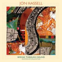 Jon Hassell / Seeing Through Sound (Pentimento Volume Two) [LP+ DL]