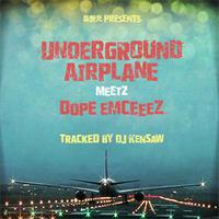 DJ KENSAW / UNDERGROUND AIRPLANE meetz D.O.P.E. EMCEEEZ [CD]