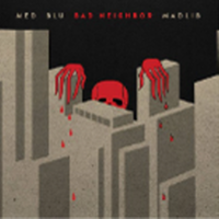 MED, BLU & MADLIB / BAD NEIGHBOR [TAPE]