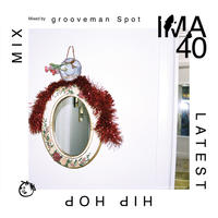 grooveman Spot / IMA#40 [MIX CD]