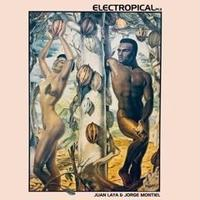 Juan Laya & Jorge Montiel / Electropical, Pt. 3 [12inch]