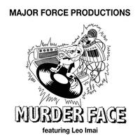 2/5 - MAJOR FORCE PRODUCTIONS / MURDER FACE feat. Leo Imai [12inch]