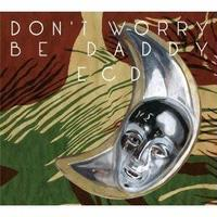 ECD / Don't worry be daddy [CD]
