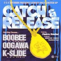 BOOBEE & OOGAWA & K-SLIDE / CATCH & RELEASE [CD]